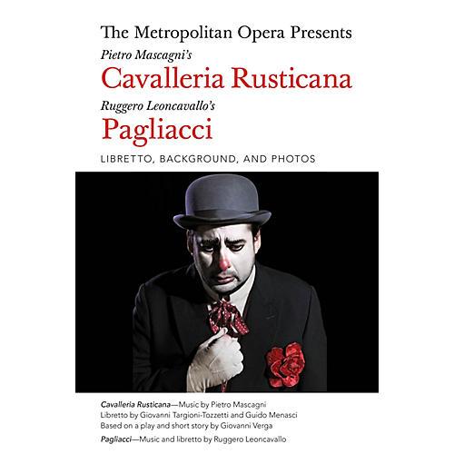 Amadeus Press The Metropolitan Opera Presents: Mascagni's Cavalleria Rusticana/Leoncavallo's Pagliacci Amadeus Softcover by Giovanni Targioni-Tozzetti thumbnail