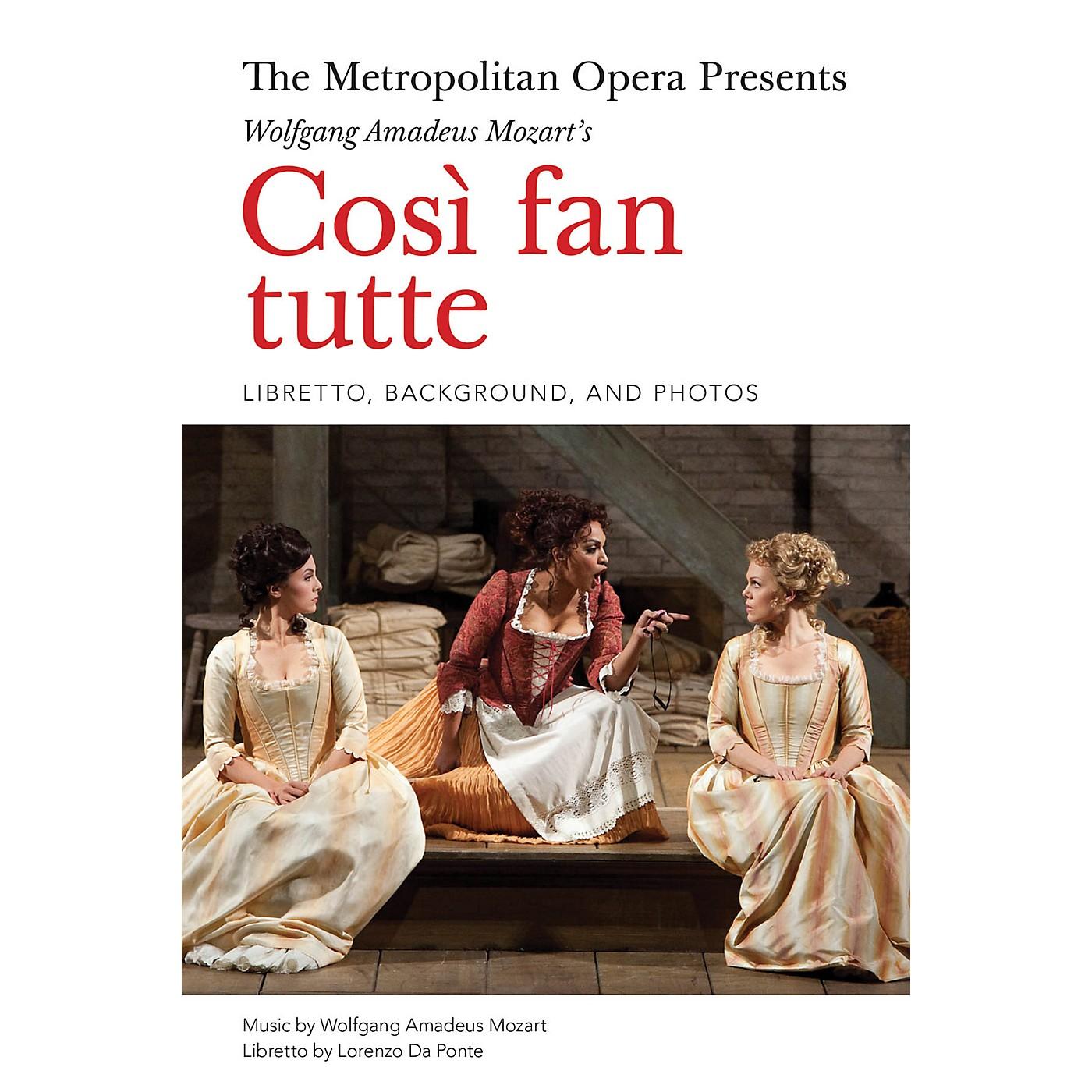Amadeus Press The Metropolitan Opera Presents: Mozart's Così fan tutte Amadeus Series Softcover by Lorenzo Da Ponte thumbnail