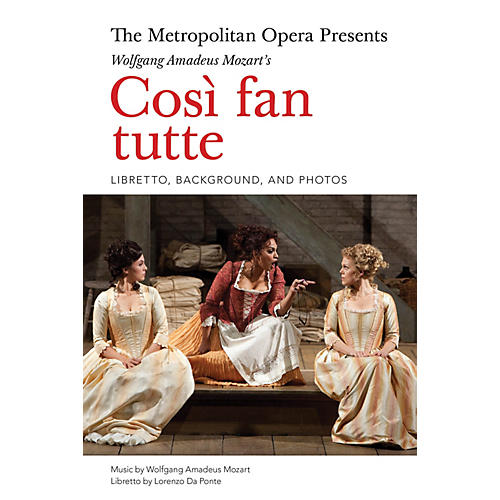 Amadeus Press The Metropolitan Opera Presents: Mozart's Così fan tutte Amadeus Series Softcover by Lorenzo Da Ponte thumbnail