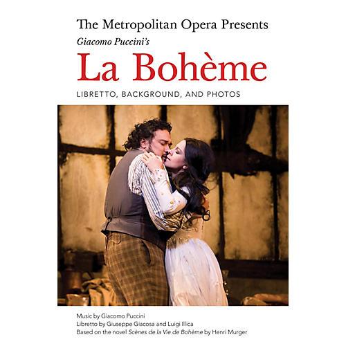 Amadeus Press The Metropolitan Opera Presents: Puccini's La Bohème Amadeus Series Softcover Composed by Giacomo Puccini thumbnail