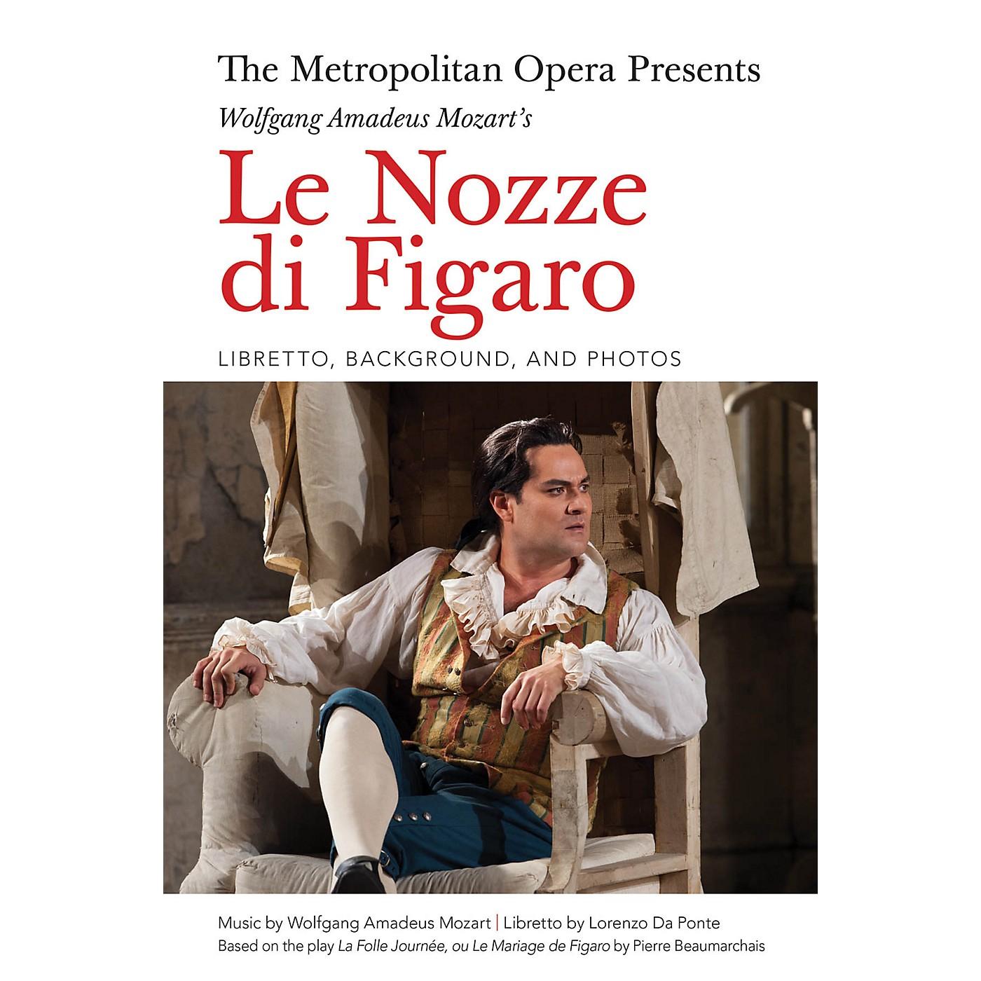 Amadeus Press The Metropolitan Opera Presents: Wolfgang Amadeus Mozart's Le Nozze di Figaro Amadeus Softcover by Lorenzo Da Ponte thumbnail