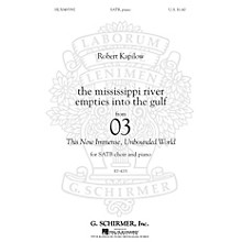 G. Schirmer The Mississippi River Empties Into The Gulf SATB by Robert Kapilow