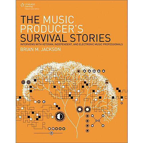 Cengage Learning The Music Producer's Survival Stories Interviews with Veteran,Independent and Elect Music Pro thumbnail