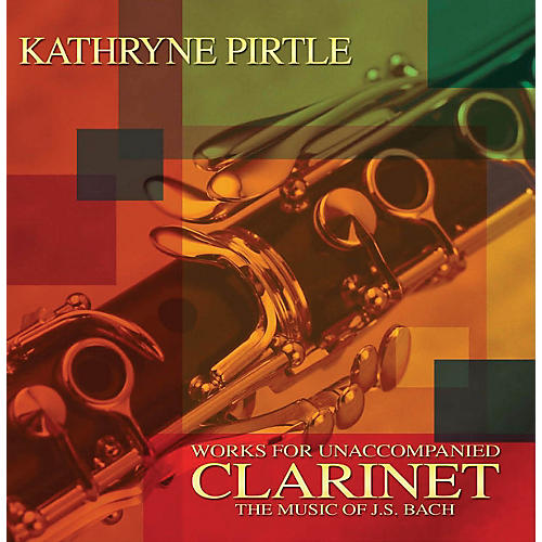 Rubank Publications The Music of J.S. Bach - Works for Unaccompanied Clarinet Rubank CD Series CD by Kathryne Pirtle thumbnail