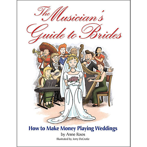 Hal Leonard The Musician's Guide To Brides: How To Make Money Playing Weddings thumbnail