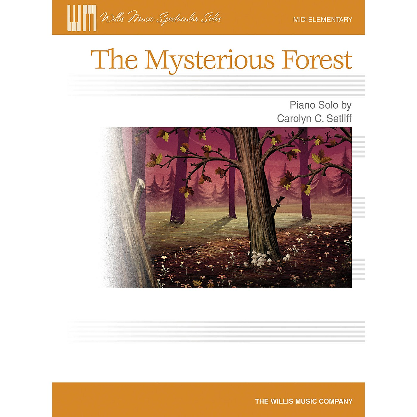 Willis Music The Mysterious Forest (Mid-Elem Level) Willis Series by Carolyn C. Setliff thumbnail