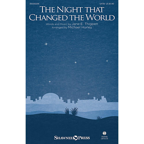 Shawnee Press The Night that Changed the World SATB composed by Michael Hurley thumbnail