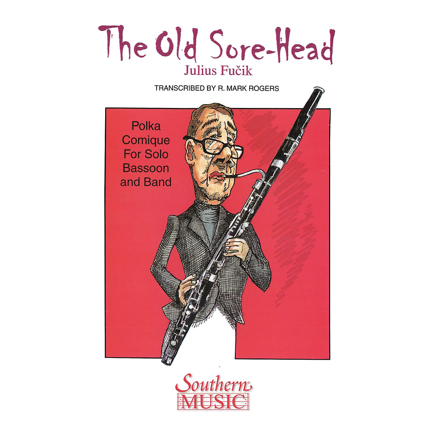 Southern The Old Sore-Head (Der Alte Brummbar) (with Bassoon Solo) Concert Band Level 4 Arranged by R. Mark Rogers thumbnail