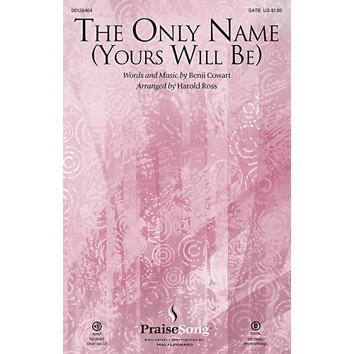 PraiseSong The Only Name (Yours Will Be) SATB by Big Daddy Weave arranged by Harold Ross thumbnail