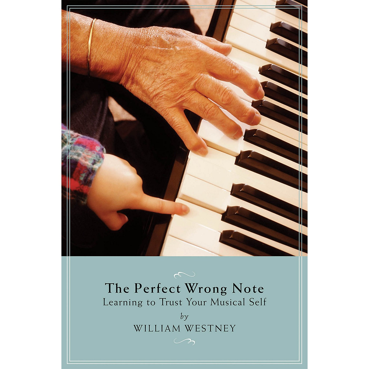 Amadeus Press The Perfect Wrong Note (Learning to Trust Your Musical Self) Amadeus Series Softcover by William Westney thumbnail