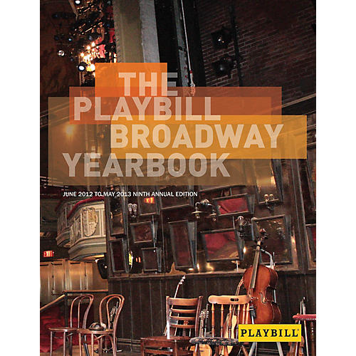 Applause Books The Playbill Broadway Yearbook: June 2012 to May 2013 Playbill Broadway Yearbook Series Hardcover thumbnail