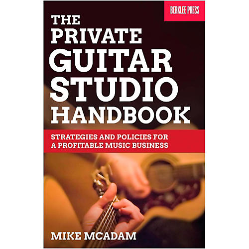 Berklee Press The Private Guitar Studio Handbook - Strategies & Policies For A Profitable Music Business thumbnail