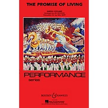 Boosey and Hawkes The Promise of Living (from The Tender Land) Marching Band Lvl 4 by Aaron Copland Arranged by Jay Bocook