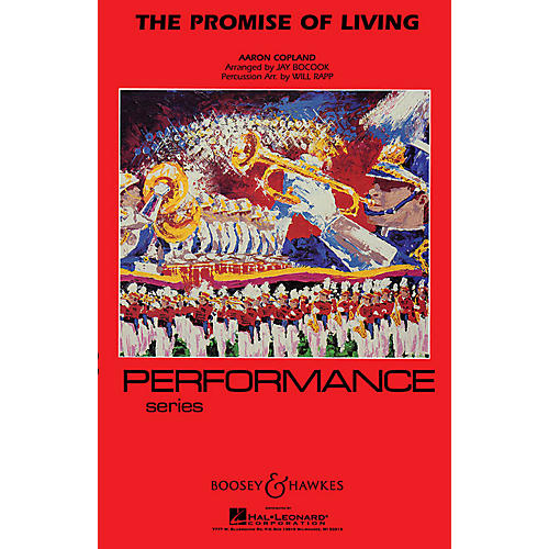 Boosey and Hawkes The Promise of Living (from The Tender Land) Marching Band Lvl 4 by Aaron Copland Arranged by Jay Bocook thumbnail