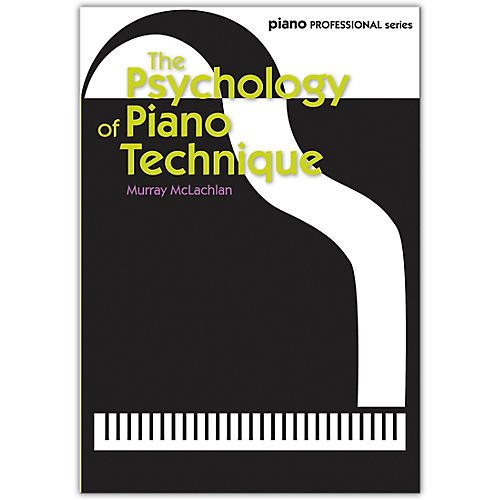 Faber Music LTD The Psychology of Piano Technique Book thumbnail
