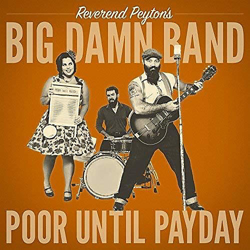 Alliance The Reverend Peyton's Big Damn Band - Poor Until Payday thumbnail
