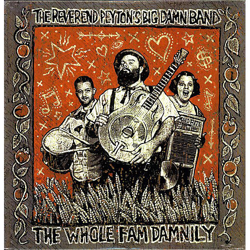 Alliance The Reverend Peyton's Big Damn Band - The Whole Fam Damnily thumbnail
