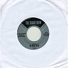 The Right Now - He Used To Be / Good Man [Indie Exclusive] [Limited]