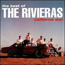 The Rivieras - California Sun: Best Of