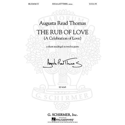 G. Schirmer The Rub of Love (A Celebration of Love) SSSAAATTTBBB, unac. composed by Augusta Read Thomas thumbnail