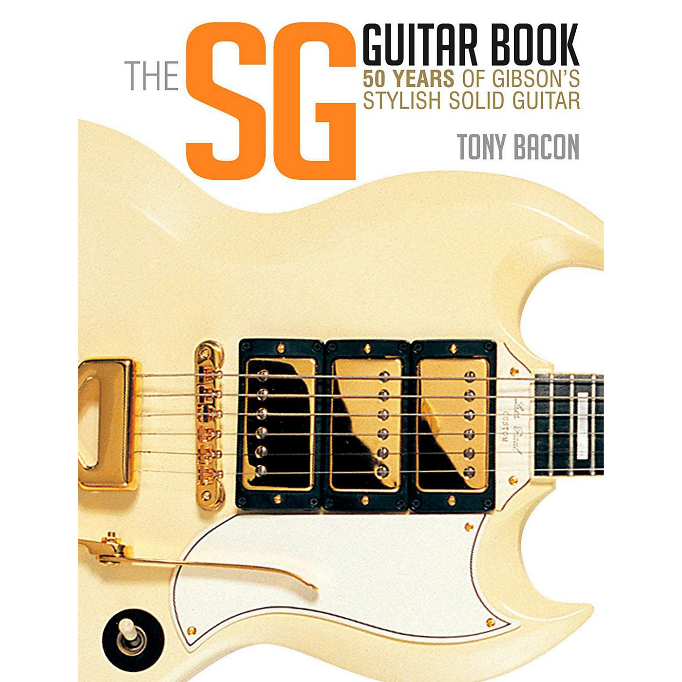 Backbeat Books The SG Guitar Book: 50 Years of Gibson's Stylish Solid Guitar thumbnail