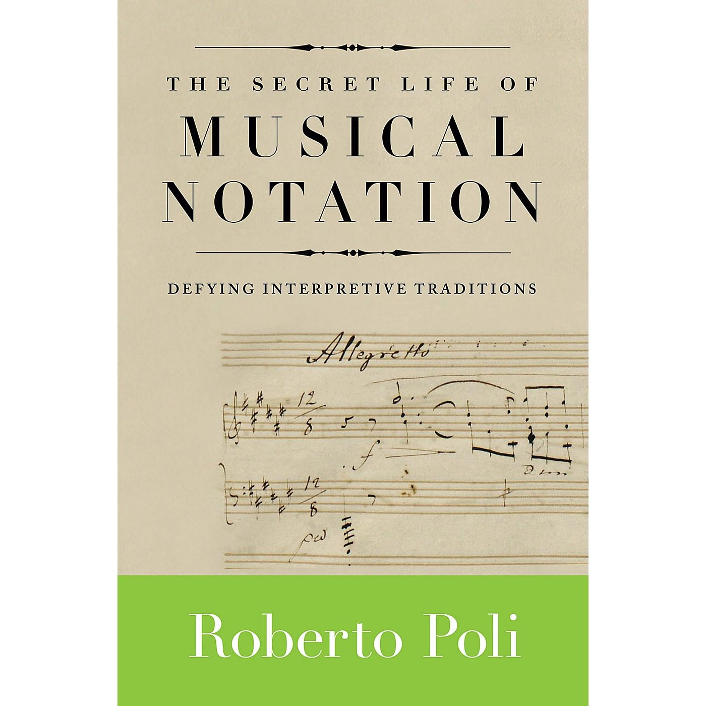 Amadeus Press The Secret Life of Musical Notation Amadeus Series Softcover Written by Roberto Poli thumbnail
