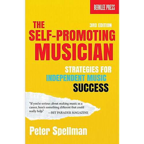 Berklee Press The Self-Promoting Musician Berklee Guide Series Softcover Written by Peter Spellman thumbnail