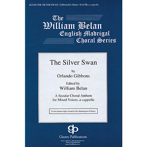 Gentry Publications The Silver Swan (The William Belan English Madrigal Choral Series) SAATB A CAPPELLA by Orlando Gibbons thumbnail