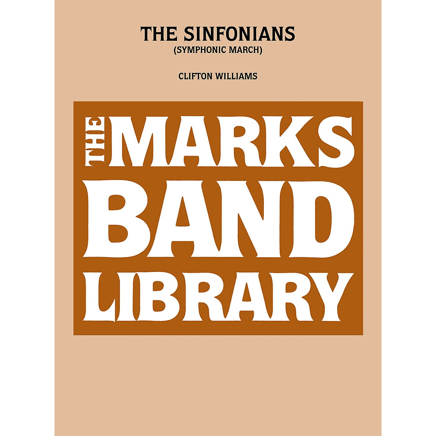 Edward B. Marks Music Company The Sinfonians (Symphonic March) Concert Band Level 4-6 Composed by Clifton Williams thumbnail