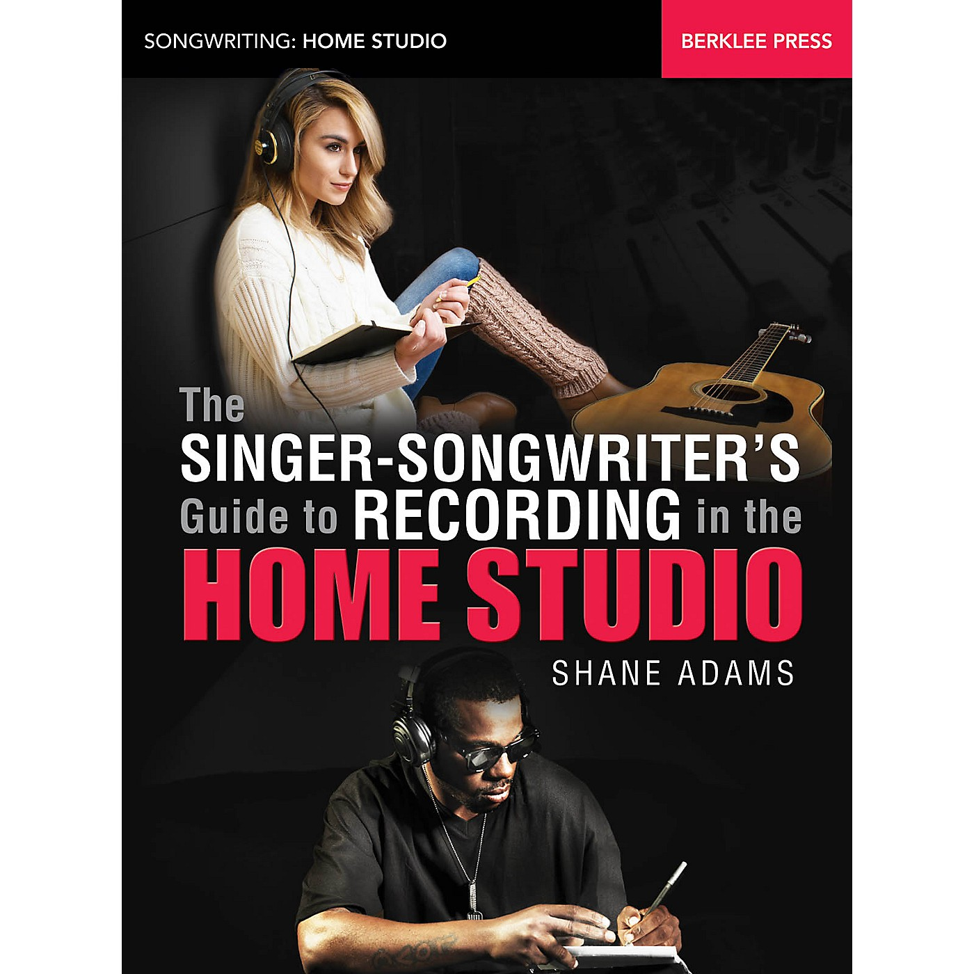 Berklee Press The Singer-Songwriter's Guide to Recording in the Home Studio Berklee Guide Softcover by Shane Adams thumbnail