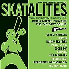 The Skatalites - Skatalites: Independence Ska & The Far East Sound