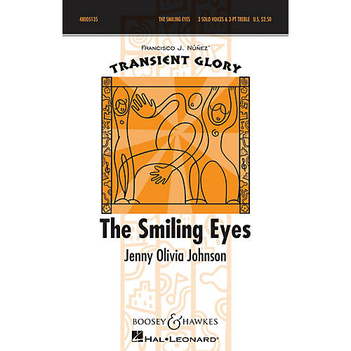 Boosey and Hawkes The Smiling Eyes (Transient Glory Series) SSA A Cappella composed by Jenny Olivia Johnson thumbnail
