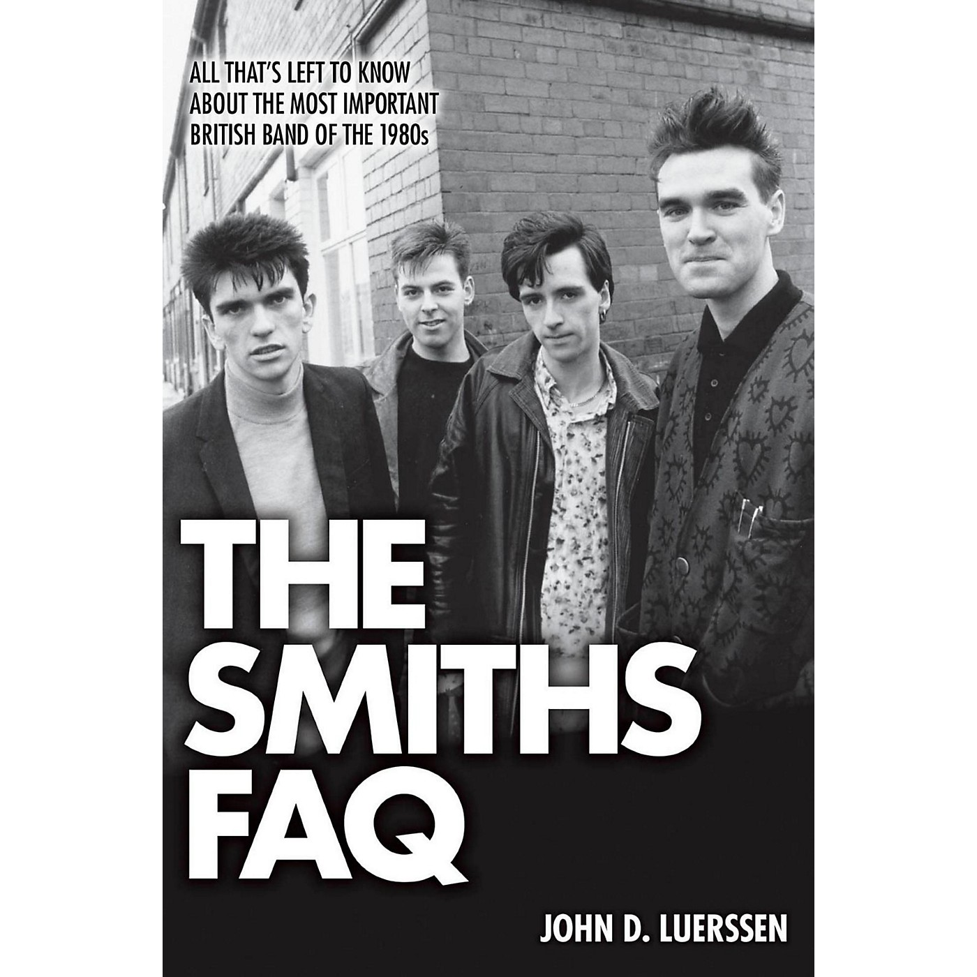 Hal Leonard The Smiths FAQ: All That's Left To Know About The Most Important British Band Of The 1980s thumbnail