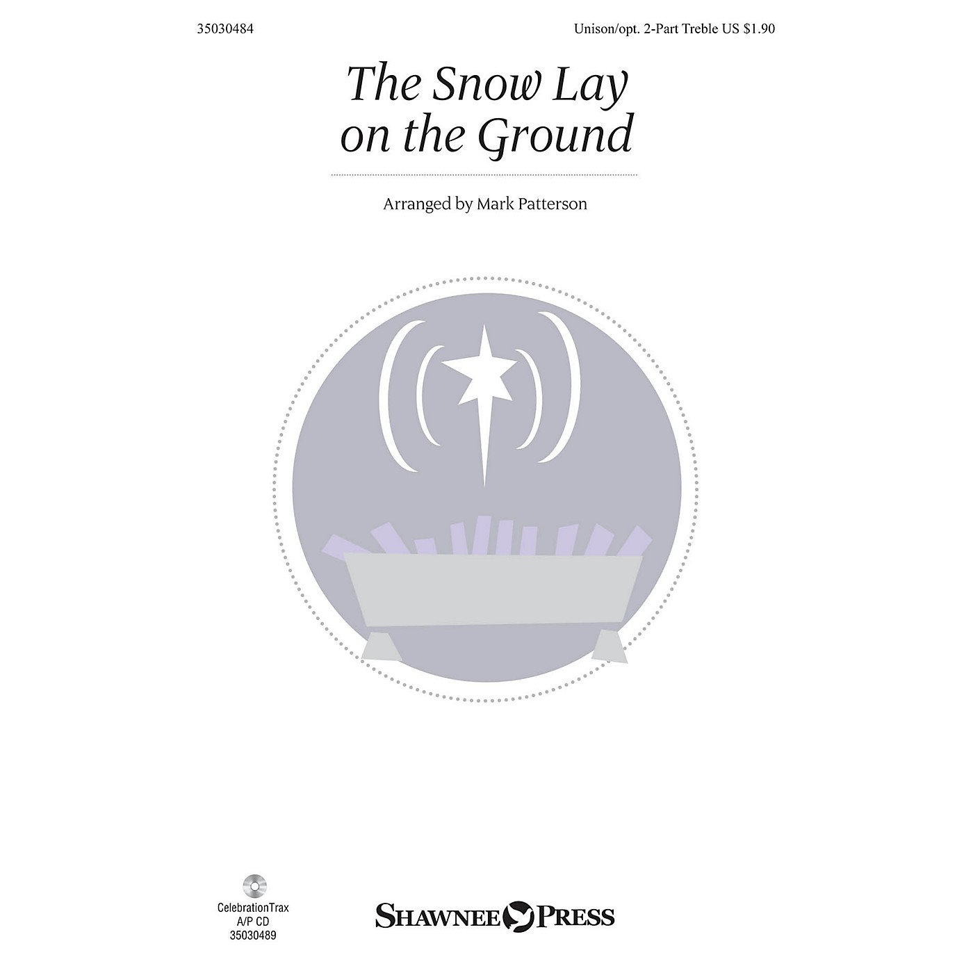 Shawnee Press The Snow Lay on the Ground Unison/2-Part Treble arranged by Mark Patterson thumbnail