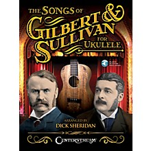 Centerstream Publishing The Songs of Gilbert & Sullivan for Ukulele Fretted Series Softcover Audio Online