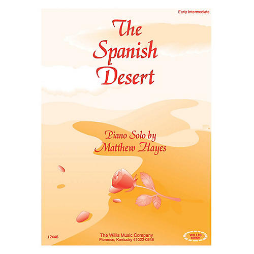 Willis Music The Spanish Desert (Early Inter Level) Willis Series by Matthew Hayes thumbnail