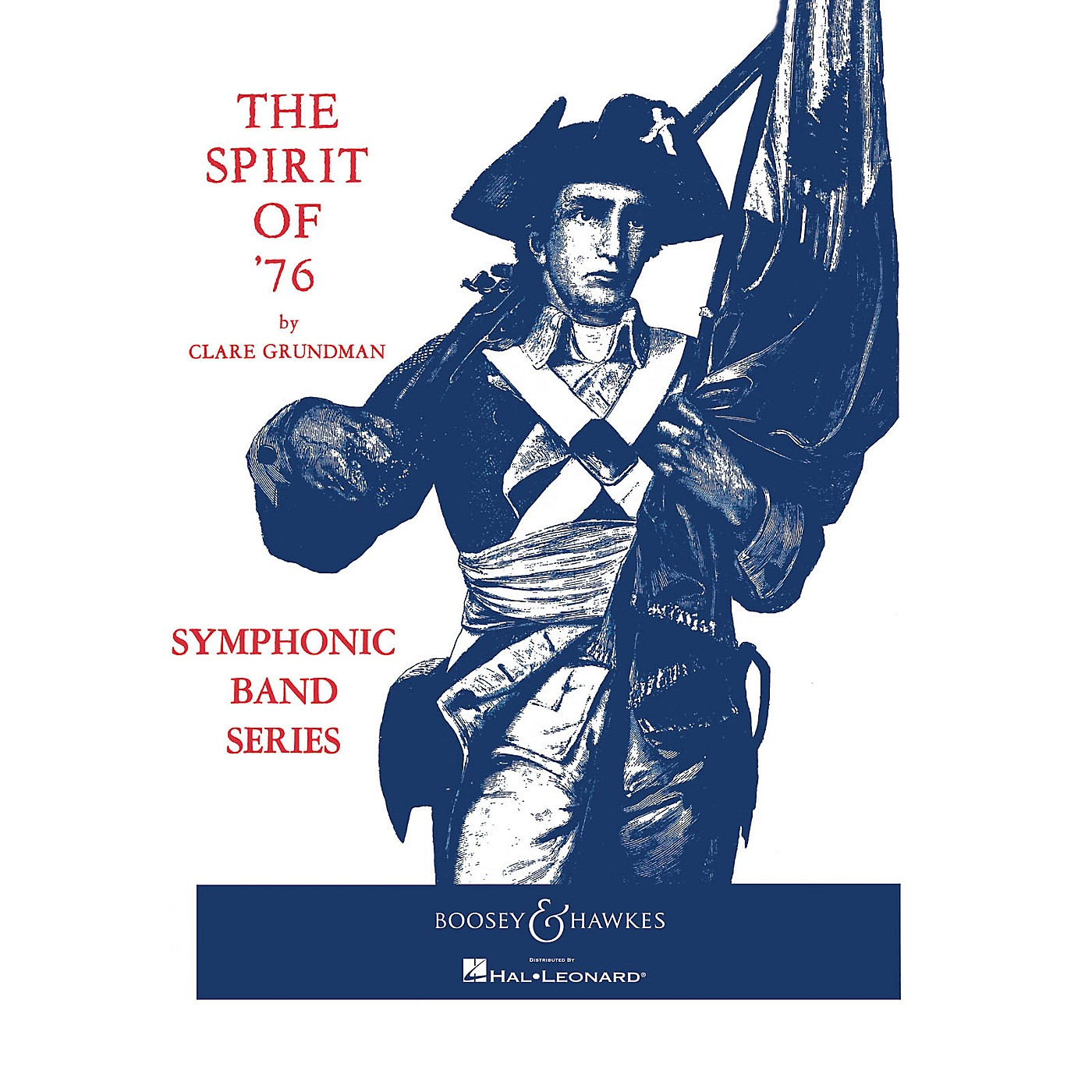 Boosey and Hawkes The Spirit of '76 (Score and Parts) Concert Band Composed by Clare Grundman thumbnail
