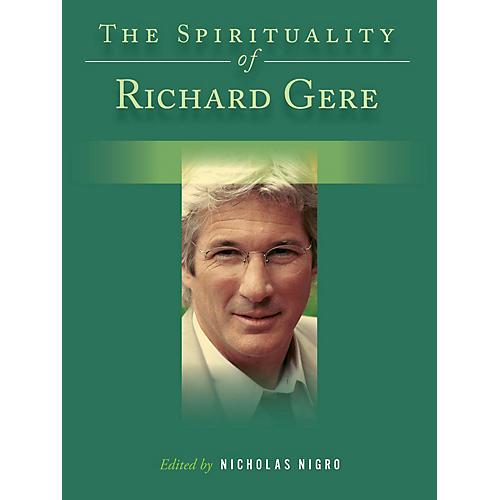 Backbeat Books The Spirituality of Richard Gere Book Series Hardcover Written by Nicholas Nigro thumbnail