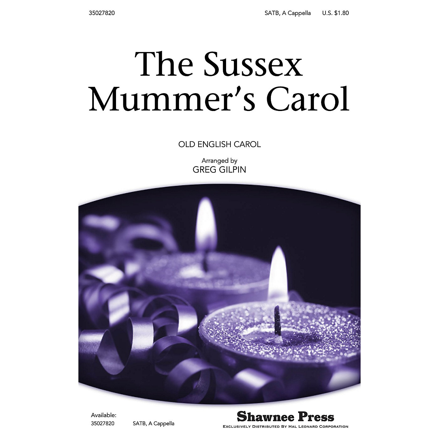 Shawnee Press The Sussex Mummer's Carol SATB a cappella arranged by Greg Gilpin thumbnail