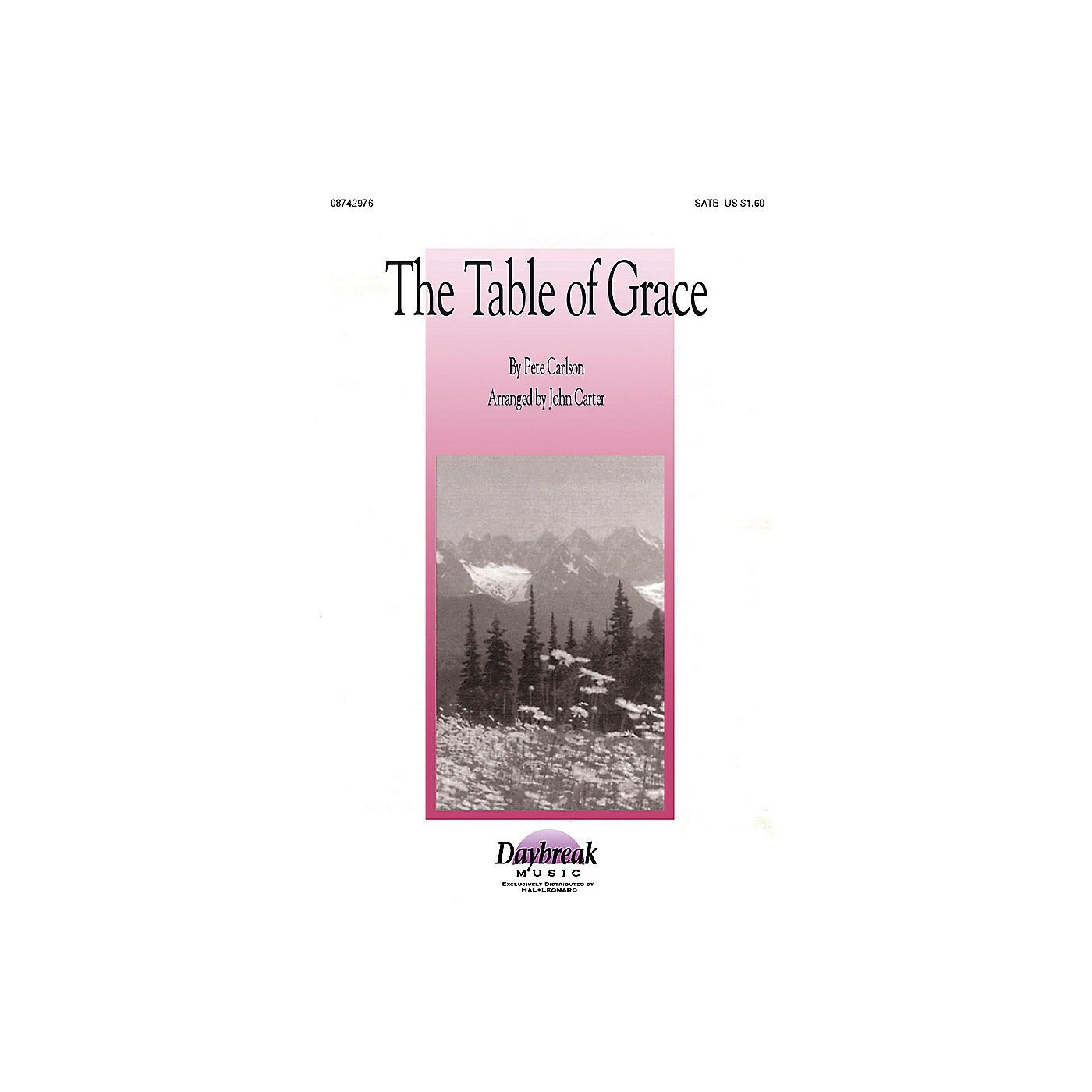 Daybreak Music The Table of Grace (SATB) SATB arranged by John Carter thumbnail
