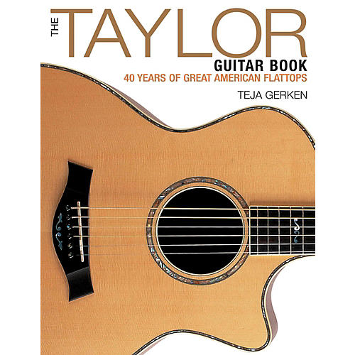 Backbeat Books The Taylor Guitar Book: 40 Years Of Great American Flattops thumbnail