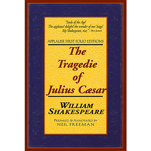 Applause Books The Tragedie of Julius Caesar Applause Books Series Softcover Written by William Shakespeare thumbnail