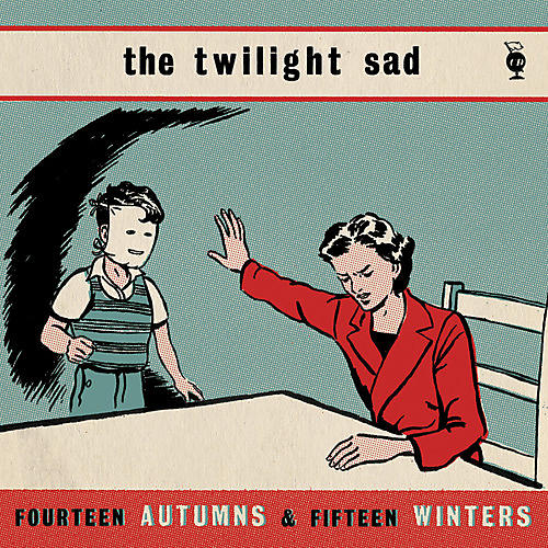 Alliance The Twilight Sad - Fourteen Autumns & Fifteen Winters thumbnail