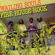 The Wailing Souls - Fire House Rock