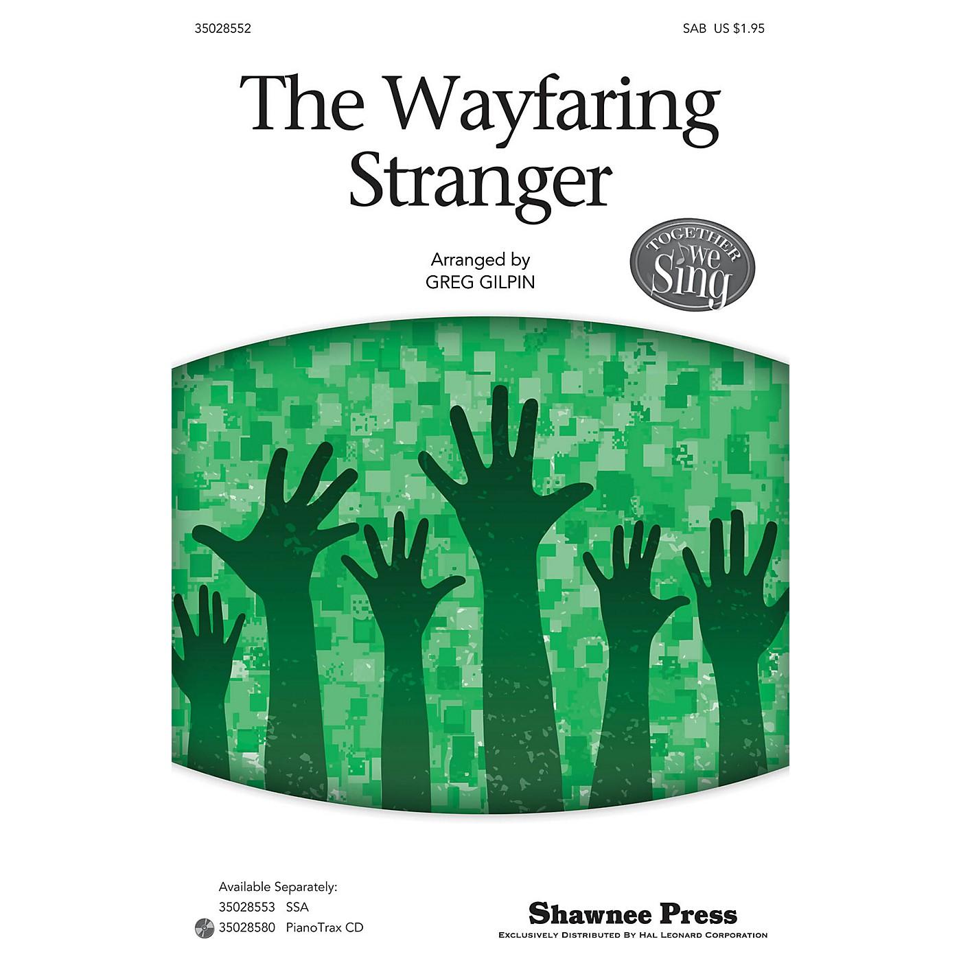 Shawnee Press The Wayfaring Stranger (Together We Sing Series) SAB arranged by Greg Gilpin thumbnail