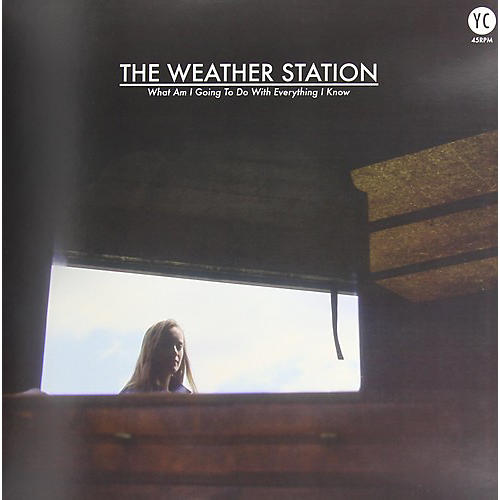 Alliance The Weather Station - What Am I Going to Do with Everything I Know thumbnail