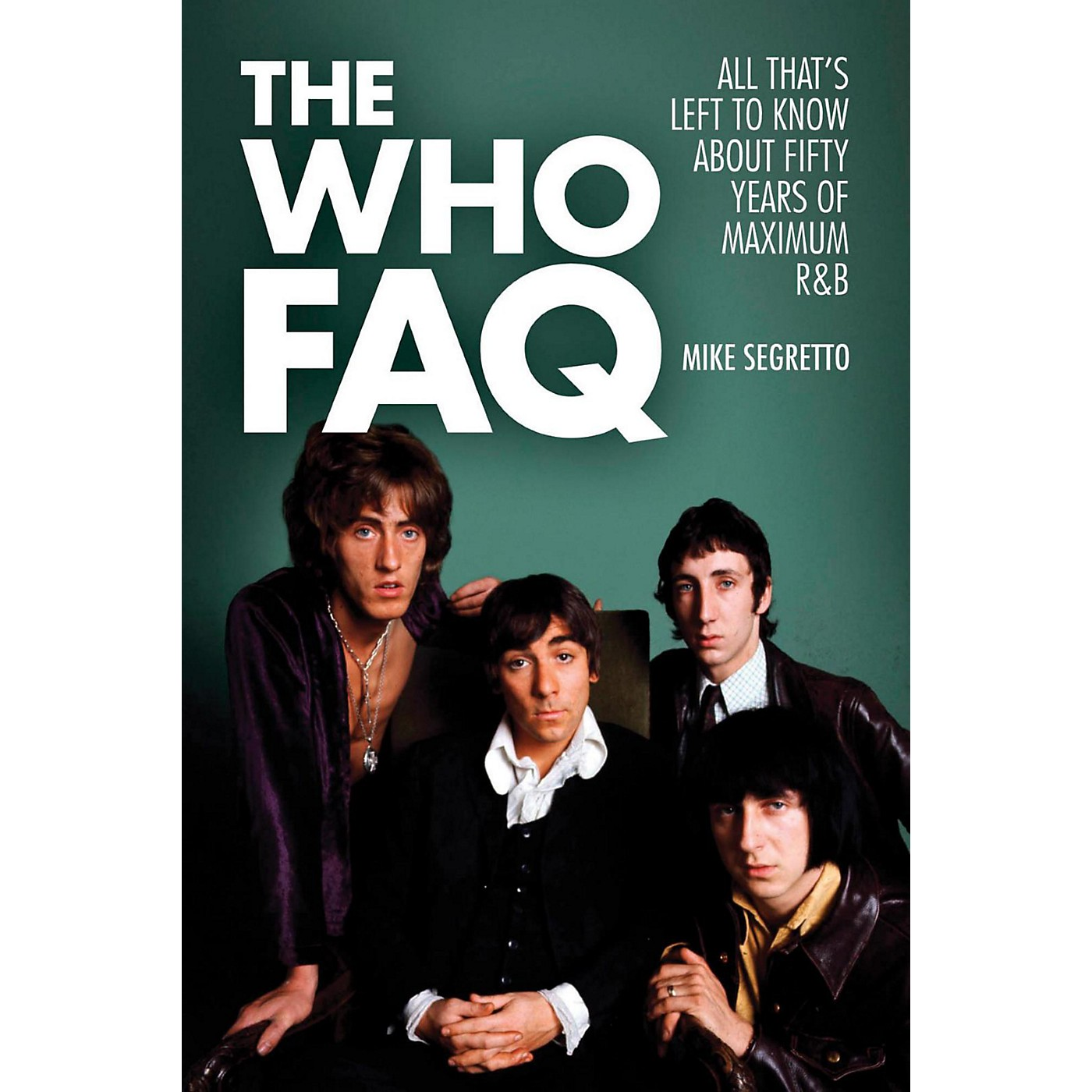 Hal Leonard The Who FAQ - All That's Left To Know About Fifty Years Of Maximum R&B thumbnail