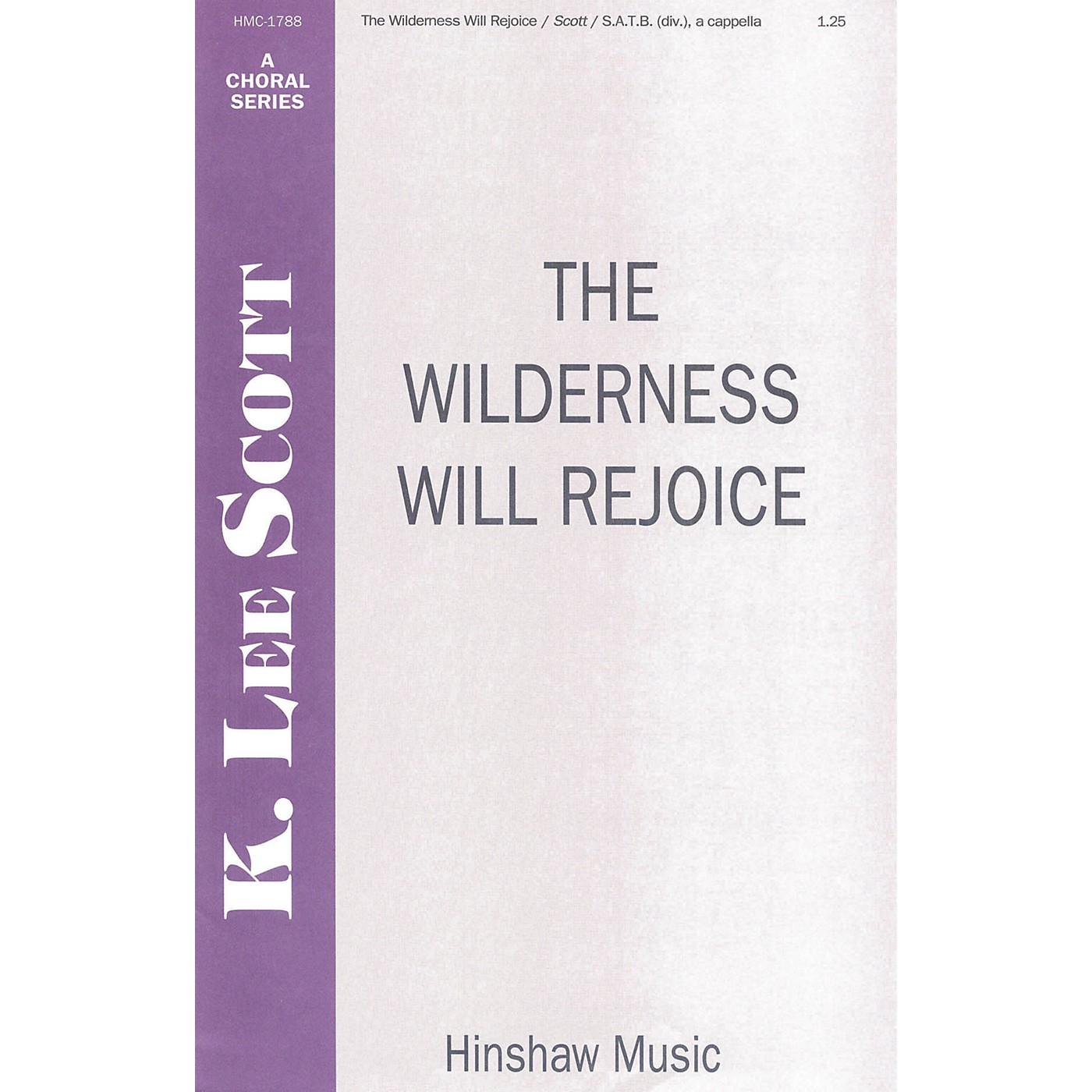 Hinshaw Music The Wilderness Will Rejoice SSAATTBB composed by K. Lee Scott thumbnail