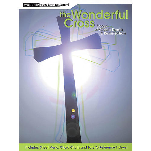 Worship Together The Wonderful Cross (Songs of Christ's Death & Resurrection) Sacred Folio Series Softcover by Various thumbnail