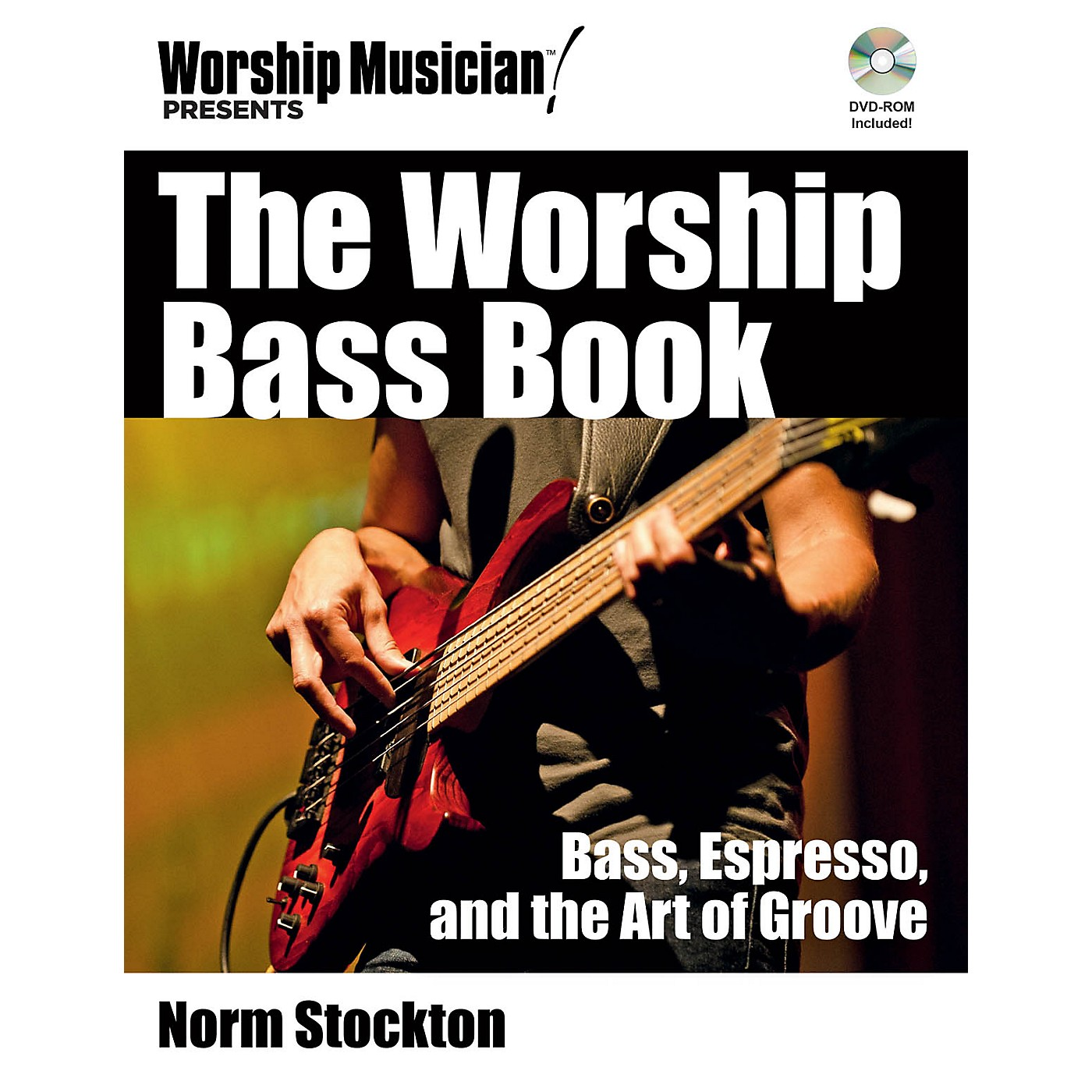 Hal Leonard The Worship Bass Book Worship Musician Presents Series Softcover with DVD-ROM Written by Norm Stockton thumbnail